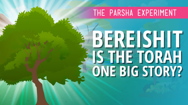 Bereishit: Is The Torah One Big Story?