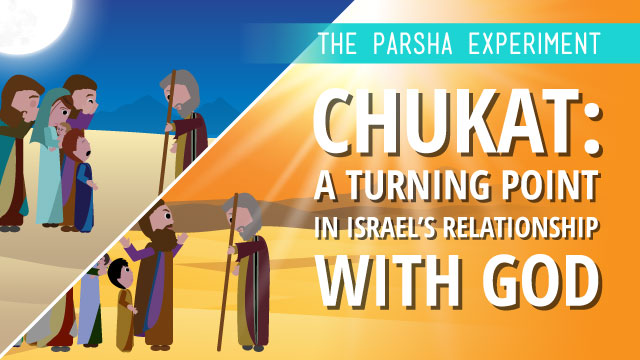 Chukat: A Turning Point In Israel's Relationship With God