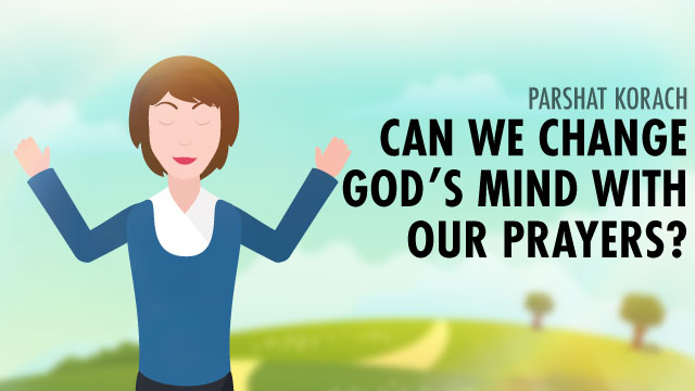 Can We Change God's Mind With Our Prayers?