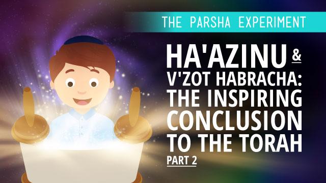 Ha'azinu-V'Zot Habracha: The Inspiring Conclusion To The Torah (Part 2)