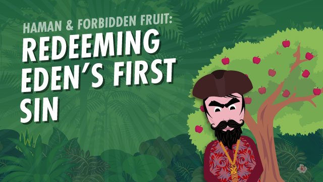 Haman And Forbidden Fruit: Redeeming Eden's First Sin