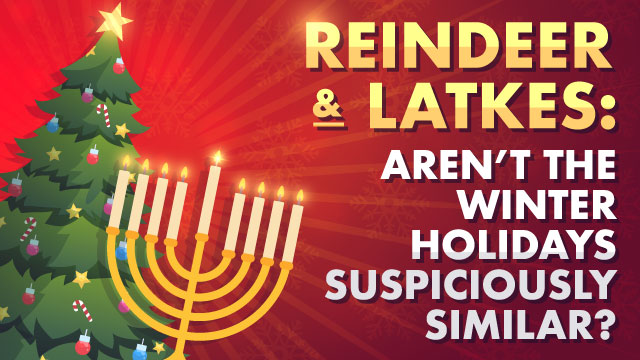Reindeer and Latkes: Aren't the Winter Holidays Suspiciously Similar?
