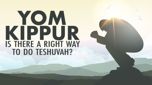 Is There A Right Way To Do Teshuvah?