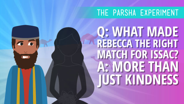 Q: What Made Rebecca The Right Match For Isaac? A: More Than Just Kindness