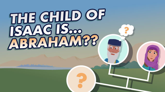 Toldot: The Child Of Isaac Is… Abraham??