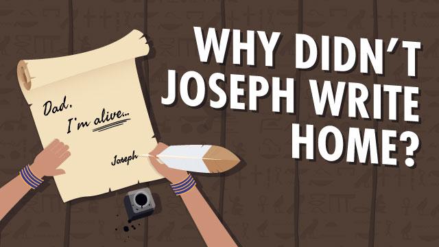 Why Didn't Joseph Write Home?
