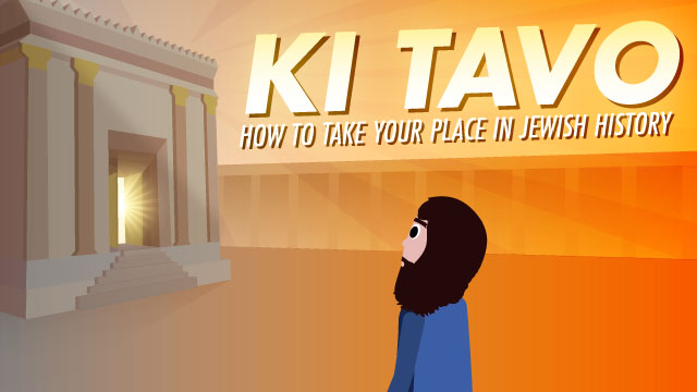 Ki Tavo: How to Take Your Place in Jewish History