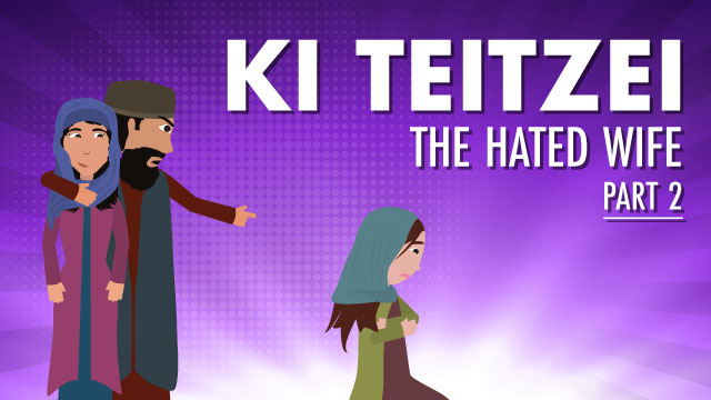 Ki Teitzei: The Hated Wife - Part 2/2