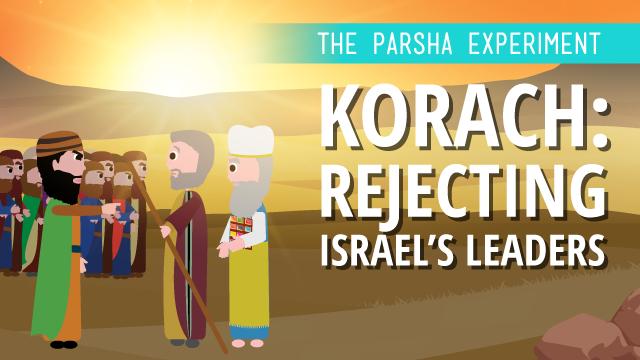 Korach: Rejecting Israel's Leaders