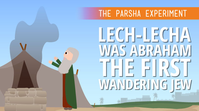 Lech Lecha: Was Abraham The First Wandering Jew?