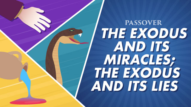 The Exodus And Its Miracles; The Exodus And Its Lies