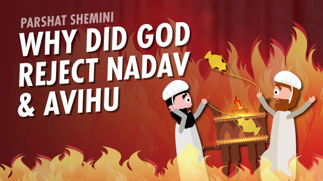 Why Did God Reject Nadav And Avihu?