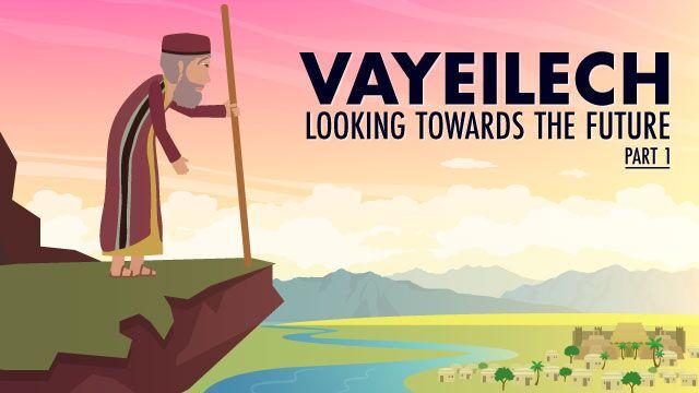 Vayeilech: Looking Towards the Future