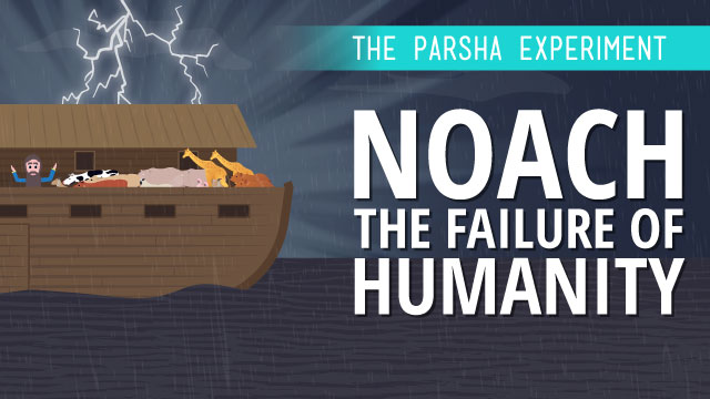 Noach: The Failure of Humanity