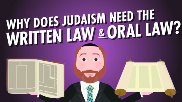 Why Does Judaism Need The Written Law And Oral Law?