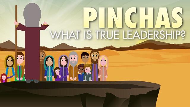 Pinchas: What Is True Leadership?
