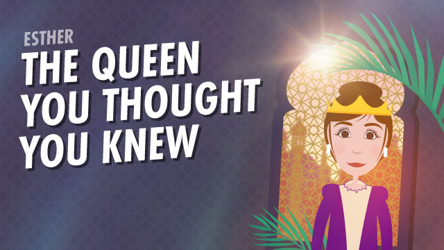 Esther: The Queen You Thought You Knew