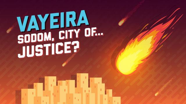 Vayeira: Sodom, City of… Justice?