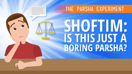 Shoftim: Is This Just A Boring Parsha?