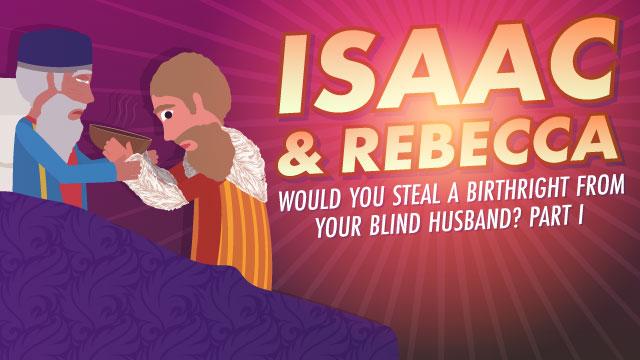 How Could Rebecca Trick Her Husband Isaac?