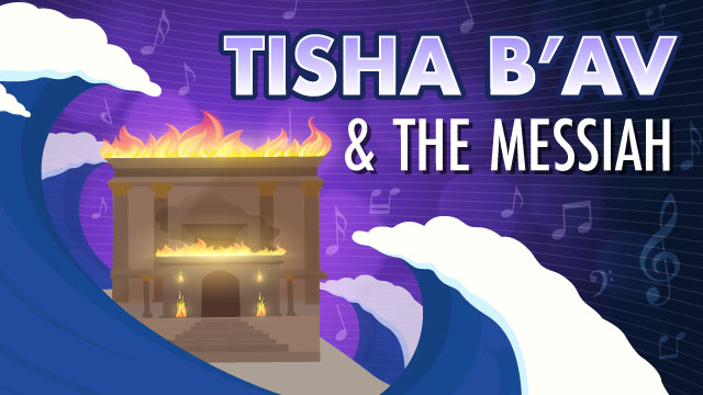 Tisha B'Av & The Messiah