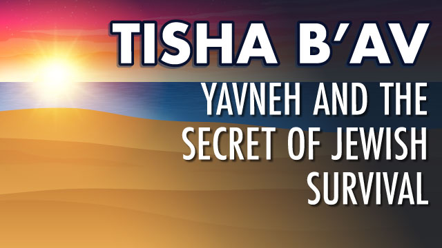 Yavneh And The Secret Of Jewish Survival