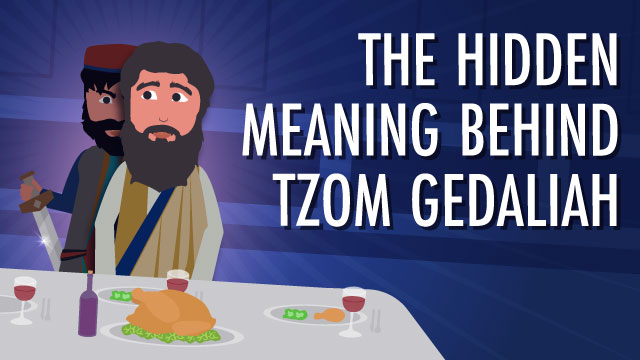 The Hidden Meaning Behind Tzom Gedaliah
