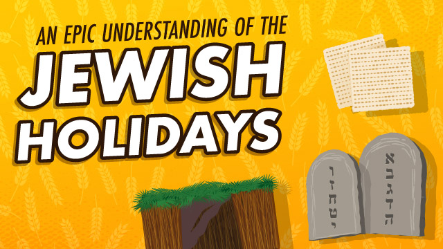 An Epic Understanding Of The Jewish Holidays