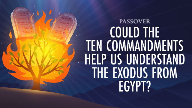 Could The Ten Commandments Help Us Understand The Exodus From Egypt?
