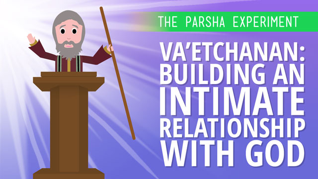 Va'etchanan: Building An Intimate Relationship With God