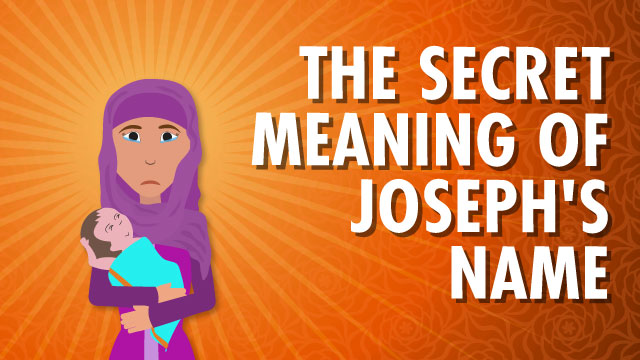 The Secret Meaning Behind Joseph's Name