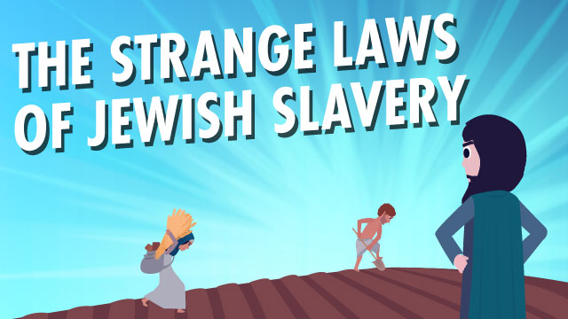 The Strange Laws Of Jewish Slavery