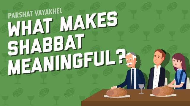 What Makes Shabbat Meaningful?