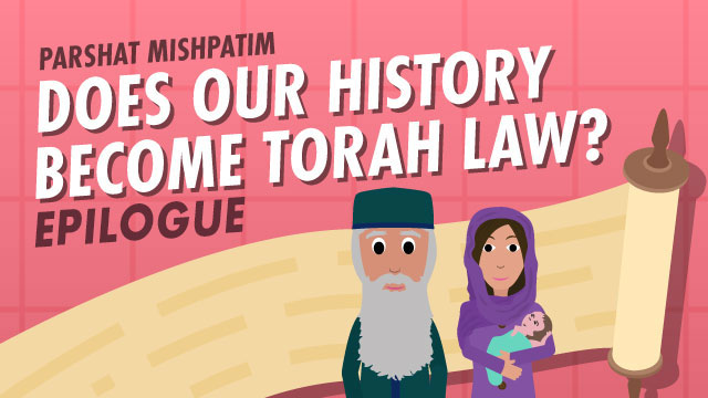 Does Our History Become Torah Law? Epilogue