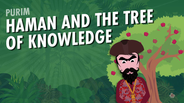 Haman And The Tree Of Knowledge