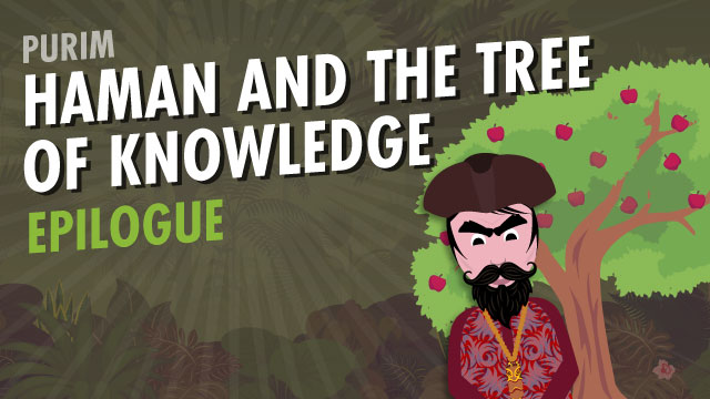 Haman And The Tree Of Knowledge: EPILOGUE