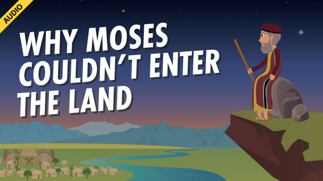 Why Couldn't Moses Enter The Land?